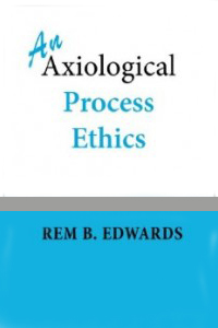 An Axiological Process Ethics
